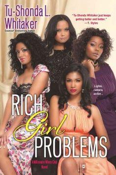 Rich girl problems : a Millionaire wives club novel / Tu-Shonda Whitaker.