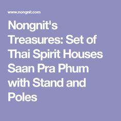 Nongnit's Treasures: Set of Thai Spirit Houses Saan Pra Phum with Stand  and Poles