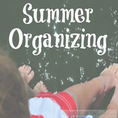 Summer Organizing: Pools, Swimsuits, and more