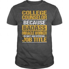Awesome Tee For College Counselor #shirt #hoodie. GUARANTEE  => https://www.sunfrog.com/LifeStyle/Awesome-Tee-For-College-Counselor-138641132-Dark-Grey-Guys.html?id=60505
