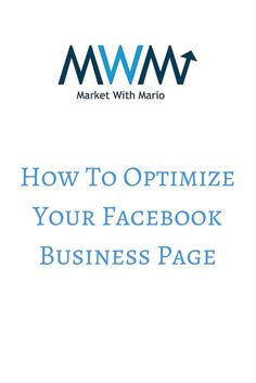 How To Optimize Your Facebook Page | Market With Mario