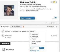 You can tag your LinkedIn contacts to better manage them, and create your own custom tags. | 23 Insanely Simple Ways To Declutter Your Online Life