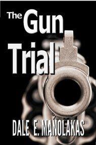 The Gun Trial by Dale E. Manolakas ebook deal