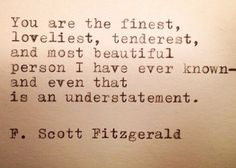 Poor Fitzgerald was obsessed, though it poured out beautifully on paper. But he seems almost tortured by his infatuation.