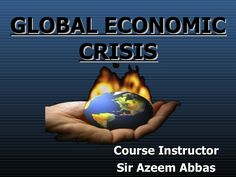 A presentation on Global Economic Crisis that hit the world overall in the Century. Monetary Policy, Presentation, World, Link, The World
