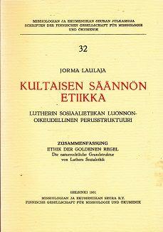 Kultaisen säännön etiikka - Lutherin sosiaalietiikan luonnonoikeudellinen perusstruktuuri