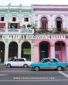 Cuba Part I: Discovering Havana — Two Blue Passports