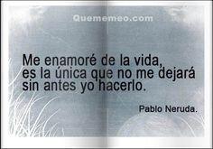Preciosa frase de Pablo Neruda - Carteles en Quememeo