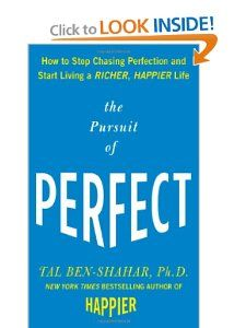 The Pursuit of Perfect: How to Stop Chasing Perfection and Start Living a Richer, Happier Life: Tal Ben-Shahar: 9780071608824: Amazon.com: Books