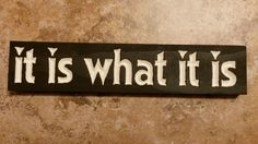 """it is what it is"" desk sitter sign country shabby primitive. You Choose Colors! #Handmade #shabby"