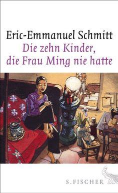 Die zehn Kinder, die Frau Ming nie hatte: Roman: Amazon.de: Eric-Emmanuel Schmitt, Marlene Frucht: Bücher