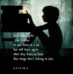 """Boys chase girls / like fireflies / to put them in a jar / but will learn again / what they learn as boys / that wings don't belong in jars. Words To Use, Cool Words, Wise Words, Pretty Words, Beautiful Words, Beautiful Things, Poetry Quotes, Me Quotes, Poetry Poem"