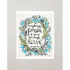 "PRODUCTS :: LIVING AND DESIGN :: Accessories and Decorations :: Prints :: Anything's Possible – Signed Acrylic Painting Art Print by CatCoq. Artwork Fits 8.5""x11"" Frame. Calligraphy, Quote, Flowers, JK Rowling"