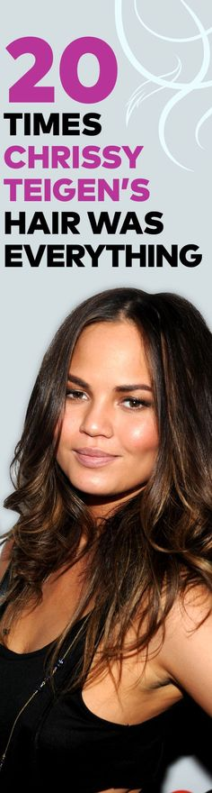 20 Times Chrissy Teigen's Hair Was Everything - Hairstyle Ideas Worth Pinning