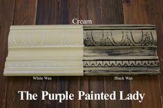 The Purple Painted Lady Cream Chalk Paint Annie Sloan Black White Wax