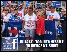 Hillary...Too into herself to notice a t-shirt