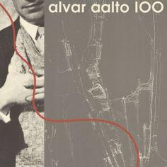 Alvar Aalto 100. Alvar Aallon syntymän 100-vuotisjuhlavuoden juliste. 1998.