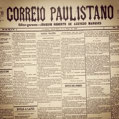 Correio Paulistano, first daily newspaper in Sao Paulo (Brazil)  Started at 26th June 1854 until 1963  http://www.correiopaulistano.com.br
