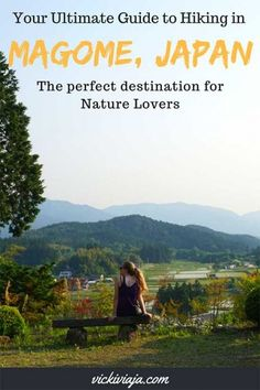 Hiking in Magome and Tsumago I Nakasendo Trail I Japanese Alps I Hiking in Japan I Highlight in Japan I Nature lovers I Edo Post Town in Japan I #Magome #Hiking #Japan