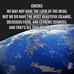 Greeks Greek Memes, Greek Quotes, Luck Of The Irish, Greeks, Greek Life, Beautiful Islands, Best Memes, True Stories, Growing Up