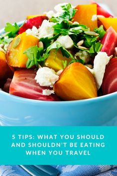 What You Should and Shouldn't Be Eating When You Travel_ 5 Tips