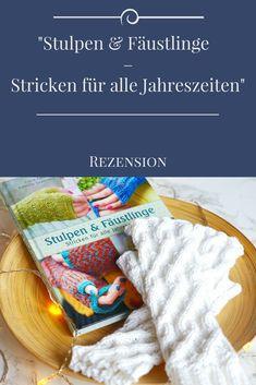 Stulpen & Fäustlinge - Stricken für alle Jahreszeiten - Handarbeitsbuch für Anfänger und Fortgeschrittene mit vielen Mustern, Zopfmustern, Einstrickmustern und bunten Handschuhen