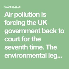 Air pollution is forcing the UK government back to court for the seventh time. The environmental legal group ClientEarth says minsters failed to conduct their recent public consultation on clean air properly.