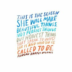 """This is the season she will make beautiful things. Not perfect things, but honest things that speak to who she is and who she is called to be. Lyric Quotes, Words Quotes, Me Quotes, Sayings, Night Quotes, Lyrics, Pretty Words, Love Words, Beautiful Words"