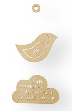 """It says, """"How wonderful it is now you're in this world. """" Yes. :: Wooden Mobile by FreyaArt"""