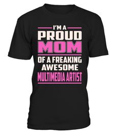 Multimedia Artist Proud MOM Job Title T-Shirt #MultimediaArtist