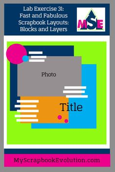 Lab Exercise Fast and Fabulous Scrapbook Layouts with Blocks and Layers - scrapbook sketch - My Scrapbook Evolution Scrapbook Sketches, Scrapbook Page Layouts, My Scrapbook, Photo Layers, Digital Scrapbooking, Evolution, Exercise, Memories, Preserve
