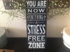 You Are Now Entering A Stress Free Zone by djantle on Etsy, $25.00