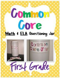 1st Grade Common Core Questioning Jars!!! Math & ELA...$8 each or $14 for bundle!