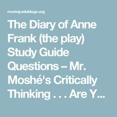 teaching the diary of anne frank play in middle school form a  the diary of anne frank the play study guide questions mr moshe s