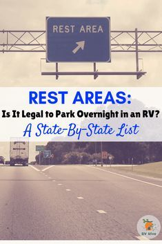 Rest Areas: Is It Legal To Park Overnight In a Rest Area in RV along the Highway? A state-by-state list of each state& policies on overnight parking for RVs, with links to the actual state policy restarea Rv Camping Tips, Travel Trailer Camping, Camping Car, Camping Essentials, Camping Life, Rv Life, Family Camping, Outdoor Camping, Camping Ideas