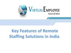Indian remote staffing industry is thriving thanks to abundant skilled workforce, conducive infrastructure and government support. Virtual Employee, a prominen…