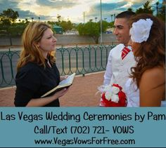 Las Vegas Wedding Ceremonies by Pam.  Licensed officiant will marry you at the Las Vegas sign, Bellagio fountains or many other locations.  Stress free and easy to plan weddings, elopements, renewals, and commitment ceremonies.  www.vegasvowsforfree.com