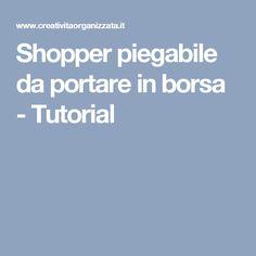 Shopper piegabile da portare in borsa - Tutorial