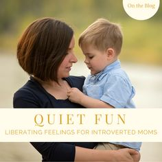 Quiet Fun: Liberating Feelings for Introverted Moms