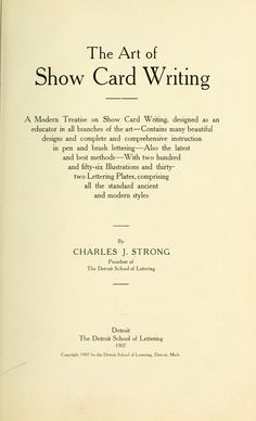 The art of show card writing; a modern treatise on show card writing, designed as an educator in all branches of the art...With two hundred and fifty-six illustrations and thirty-two lettering plates, comprising all the standard ancient and modern styles
