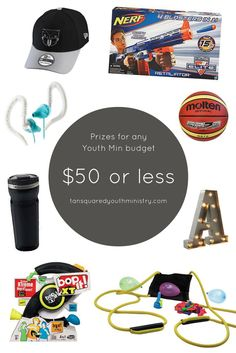 Prizes to suit any Youth Min budget! $50 or less.