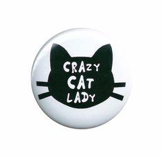 Crazy Cat Lady Pinback Button Badge Pin Cat Stuff Gifts Kitty Kitten Funny Meme