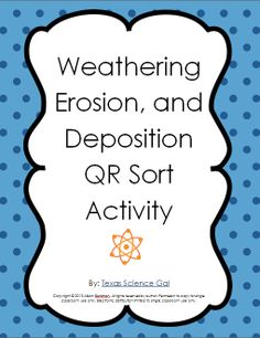 For the activity, I generally have students in groups of 2-4 and print off group copies of the QR codes, cut them and half, and this way you will have a sort. Students will need to match the description of the different weather, erosion, and deposition forces (water, ice, gravity, etc) with what part of W.E.D. it belongs to.   For assessments, there is a graphic organizer for students to fill in as they are completing the sort, and there is also a 10 question assessment. Answer Key Included.