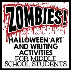 Zombies: Halloween Art and Writing Activities for Middle School Students