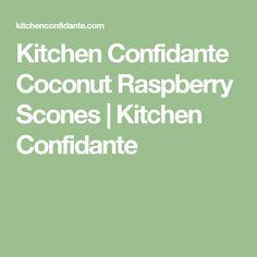 Kitchen Confidante Coconut Raspberry Scones | Kitchen Confidante