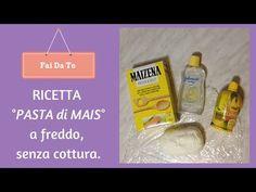 DIY: Ricetta °Pasta di Mais° a freddo / Porcellana fredda - YouTube