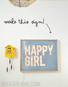 Happy Girl Sign Tutorial @ Vintage Revivals. SOOO cool!