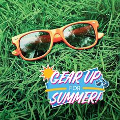 DON'T FORGET THOSE sunglasses and goggles when you're having fun this summer!