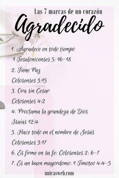 Las siete marcas de un corazón agradecido Bible Words, Bible Quotes, Bible Verses, Bible Study Guide, Bible Study Journal, Quotes French, Worship Quotes, Writing Plan, Bible Encouragement