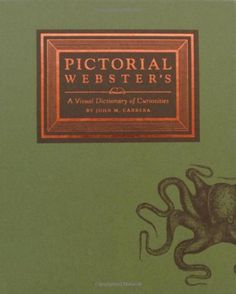 Pictorial Webster's: A Visual Dictionary of Curiosities by John M. Carrera,http://www.amazon.com/dp/0811867188/ref=cm_sw_r_pi_dp_APdBtb01BVNCQJYG